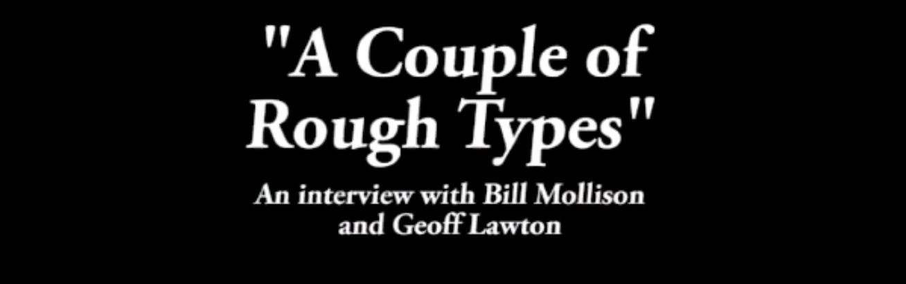 Photo of A Couple of Rough Types: Talking to Bill Mollison and Geoff Lawton