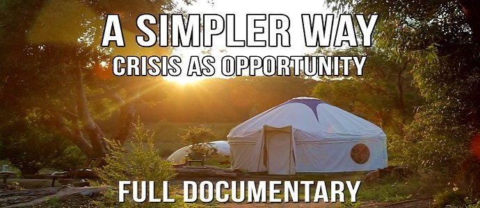 Photo of A Simpler Way: Crisis as Opportunity (Full Documentary)