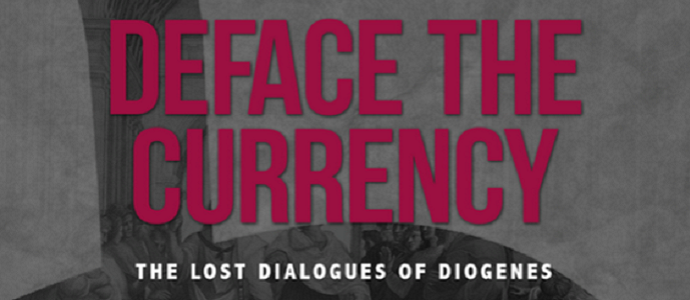 Photo of Deface the Currency: The Lost Dialogues of Diogenes