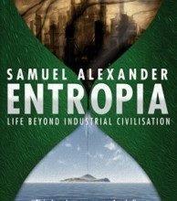 Photo of Entropia: Life Beyond Industrial Civilisation