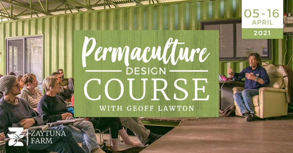 Permaculture Design Certificate Course with Geoff Lawton at Zaytuna Farm