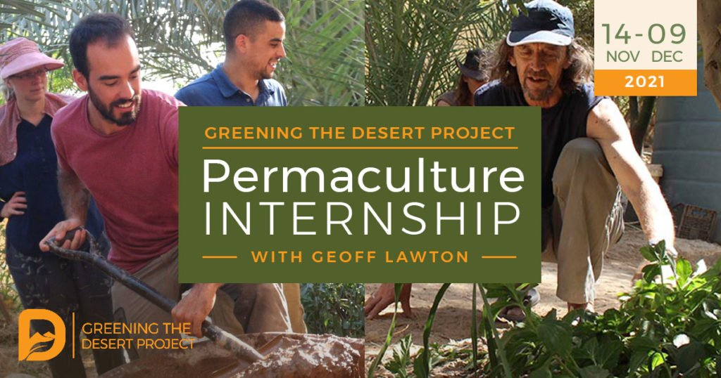 greening the desert project permaculture internship with geoff lawton